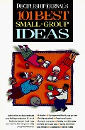 Discipleship Journal's 101 Best Small Group Ideas