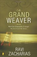 Grand Weaver: How God Shapes Us through the Events in Our Lives, The