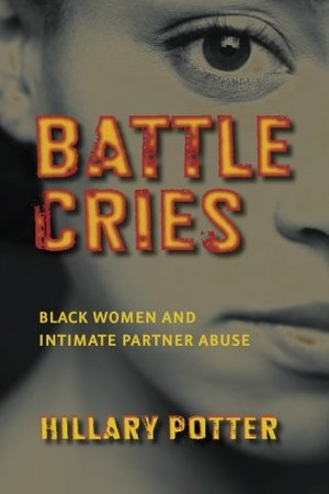 Battle Cries: Black Women and Intimate Partner Abuse