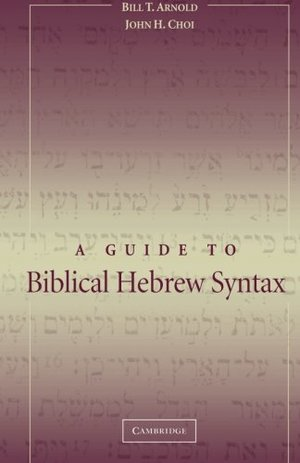 Guide to Biblical Hebrew Syntax, A