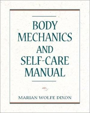 Body Mechanics and Self Care Manual