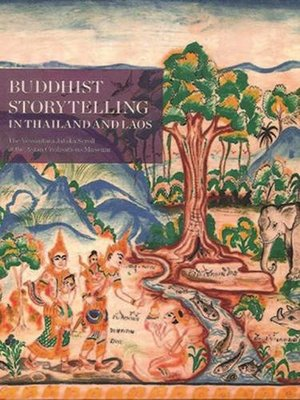Buddhist Storytelling in Thailand and Laos: The Vessantara Jataka Scroll at the Asian Civilisations Museum