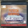 Port Mortuary by Patricia Cornwell unabridged CD Audiobook (Scarpetta Novel)
