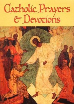 Catholic Prayers and Devotions