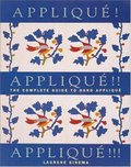 Applique! Applique!! Applique!!!: The Complete Guide to Hand Applique (Needlework and Quilting)