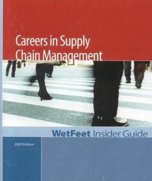 Careers in Supply Chain Management, 2005 Edition   27100