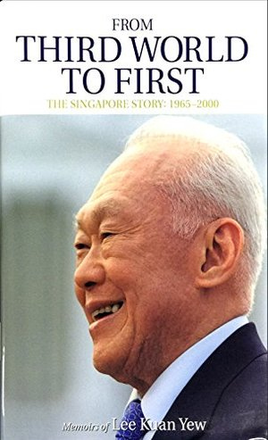 From Third World to First- Memoir of Lee Kuan Yew (Memorial Edition)