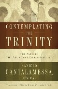 Contemplating the Trinity: The Path to the Abundant Christian Life