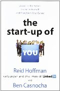 Start-up of You: Adapt to the Future, Invest in Yourself, and Transform Your Career, The