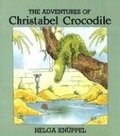 Adventures of Christabel Crocodile, The