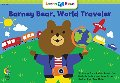 Barney Bear, World Traveler (Learn to Read, Social Studies)