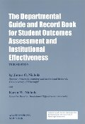 Departmental Guide and Record Book for Student Outcomes Assessment and Institutional Effectiveness, The