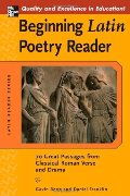 Beginning Latin Poetry Reader: 70 Passages from Classical Roman Verse and Drama (Latin Readers (McGraw-Hill))