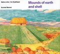 Mounds of earth and shell (Native Dwellings)