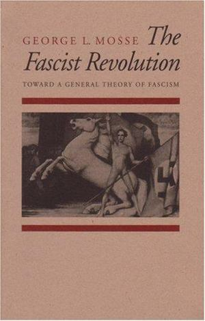 Fascist Revolution: Toward a General Theory of Fascism, The