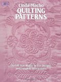 Quilting Patterns: 110 Full-Size Ready-to-Use Designs and Complete Instructions (Dover Quilting)