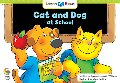 Cat and Dog at School (Learn to Read, Read to Learn)