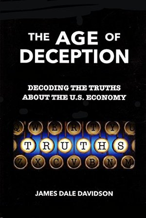 Age of Deception: Decoding the Truths About the U. S. Economy, The