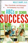 ABCs of School Success, The: Tips, Checklists, and Strategies for Equipping Your Child