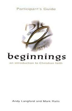 Beginnings: An Introduction to Christian Faith Participant's Guide