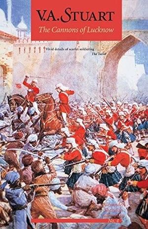Cannons of Lucknow: v.4: Alexander Sheridan Adventures, The