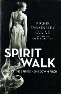 Spirit Walk: Walk of the Spirits and Shadow Mirror Includes Sample of 1st Book of The Unseen Series