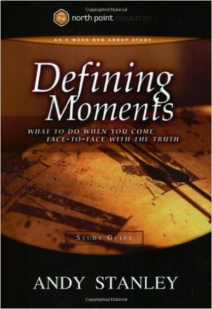 Defining Moments - Andy Stanley 8 Sessions