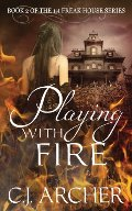 Playing With Fire: Book 2 of the 1st Freak House Trilogy (Volume 2)