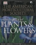 American Horticultural Society Encyclopedia of Plants and Flowers (American Horticultural Society Practical Guides), The
