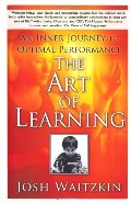 Art of Learning: An Inner Journey to Optimal Performance, The