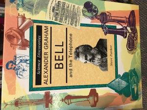 Alexander G. Bell & Telephone (Science Discoveries)