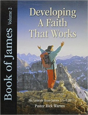 Developing A Faith That Works:  Book of James Volume 2