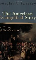 American Evangelical Story: A History of the Movement, The