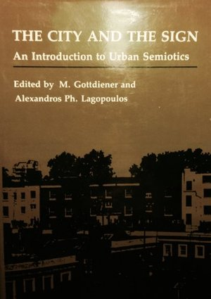 City and the Sign: An Introduction to Urban Semiotics, The
