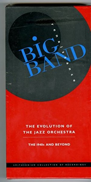 Big Band Renaissance: Evolution of the Jazz Orchestra