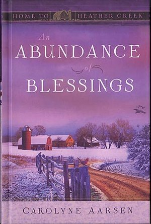 Abundance of Blessings (Home to Heather Creek Series), An