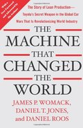 Machine That Changed the World: The Story of Lean Production-- Toyota's Secret Weapon in the Global Car Wars That Is Now Revolutionizing World Industry, The