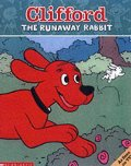 Clifford Storybook; Runaway Rabbit (Clifford S.)