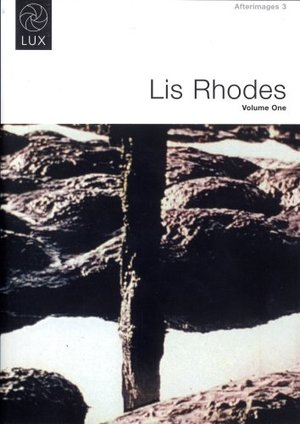 Afterimages 3: Lis Rhodes Volume 1