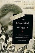 Beautiful Struggle: A Father, Two Sons and an Unlikely Road to Manhood, The
