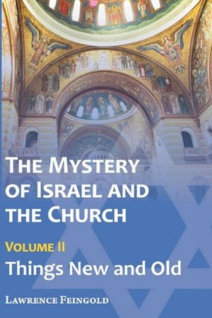 Mystery of Israel and the Church, Vol. 2: Things New and Old, The