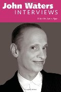 John Waters: Interviews