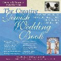 Creative Jewish Wedding Book: A Hands-On Guide to New & Old Traditions, Ceremonies & Celebrations, The