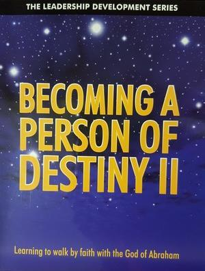 Becoming A Person of Destiny II