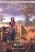 Accidental Mom (Accidental Blessings Series #2) (Love Inspired #225), An