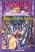 Along Came A Spider (Deadtime Stories)