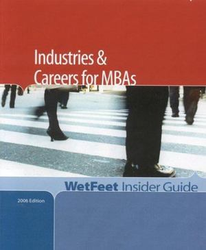 Industries and Careers for MBAs, 2006 Edition   28900