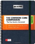 Common Core Companion: The Standards Decoded, Grades 9-12: What They Say, What They Mean, How to Teach Them (Corwin Literacy), The