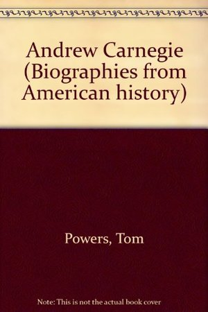 Andrew Carnegie (Biographies from American history)