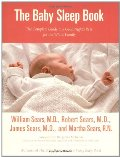 Baby Sleep Book: The Complete Guide to a Good Night's Rest for the Whole Family (Sears Parenting Library), The